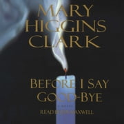 Before I Say Good-Bye luisterboek by Mary Higgins Clark