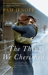 The Things We Cherished - A Novel ebook by Pam Jenoff