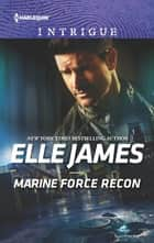 Marine Force Recon ebook by Elle James