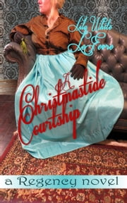 A Christmastide Courtship ebook by Lily White LeFevre