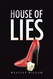 House of Lies ebook by Westley Willow