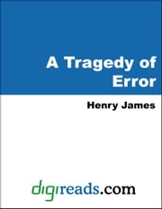 A Tragedy of Error ebook by James, Henry