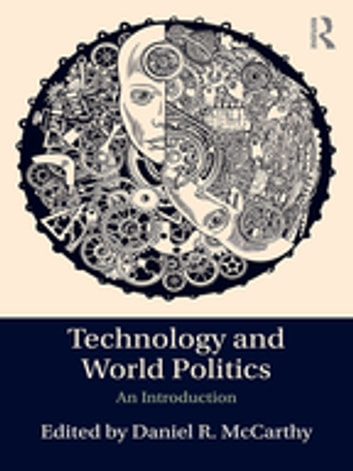Technology and World Politics - An Introduction ebook by