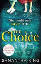The Choice - The top-ten Amazon bestseller ebook by Samantha King