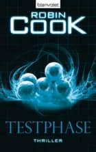Testphase - Thriller ebook by Robin Cook, Anne Döbel