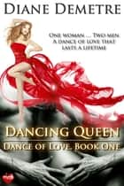 Dancing Queen ebook by Diane Demetre