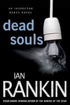 Dead Souls - An Inspector Rebus Novel ebook by Ian Rankin