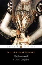 The Sonnets and a Lover's Complaint ebook by William Shakespeare,John Kerrigan,John Kerrigan