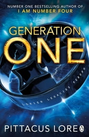 Generation One - Lorien Legacies Reborn ebook by Pittacus Lore