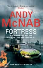Fortress - (Tom Buckingham Thriller 2) ebook by Andy McNab