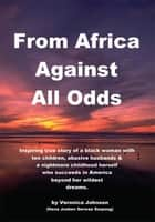From Africa Against All Odds ebook by Veronica Johnson