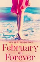February Or Forever (Tarrin's Bay, #2) ebook by Juliet Madison