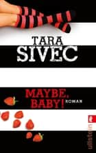 Maybe, Baby! - Roman ebook by Tara Sivec, Viktoria Weiss