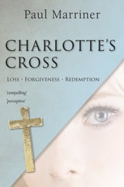 Charlotte's Cross ebook by Paul Marriner