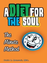 A Diet For The Soul - The Minute Method ebook by Carla R. Mancari