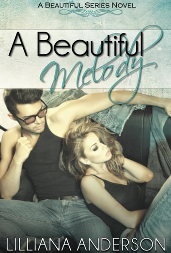 A Beautiful Melody (A Beautiful Series Novel) ebook by Lilliana Anderson