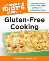 The Complete Idiot's Guide to Gluten-Free Cooking ebook by Jean Duane