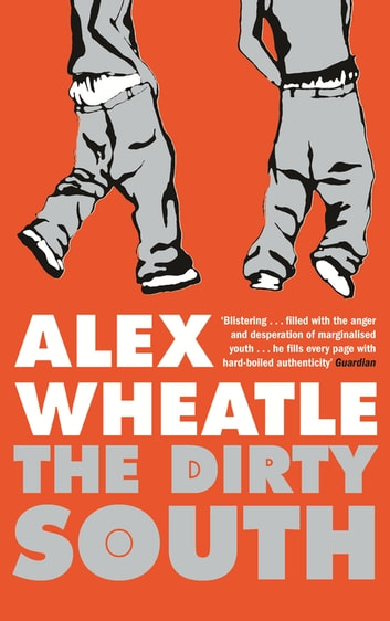 The Dirty South ebook by Alex Wheatle