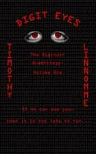 Digit Eyes (The Diginoir Quadrilogy) ebook by Timothy Linnomme