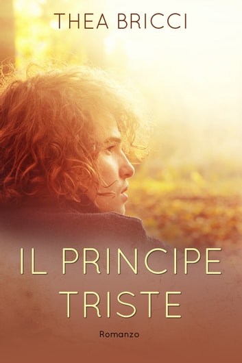 Il principe triste ebook by Thea Bricci