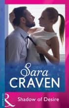 Shadow Of Desire (Mills & Boon Modern) ebook by Sara Craven