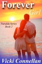 Forever Girl - Nuralda Series, #2 ebook by Vicki Connellan