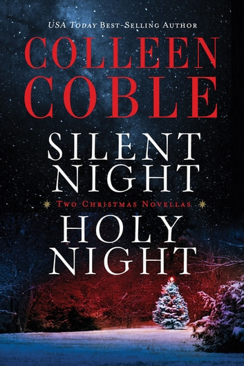 Silent Night, Holy Night - A Colleen Coble Christmas Collection ebook by Colleen Coble