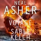 The Voyage of the Sable Keech audiobook by Neal Asher
