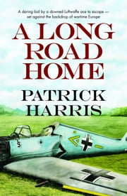 A Long Road Home ebook by Patrick Harris