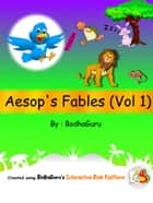 Aesop's Fables (Vol 1) ebook by BodhaGuru Learning