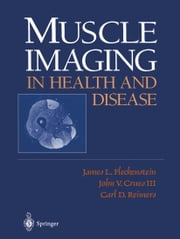 Muscle Imaging in Health and Disease ebook by James L. Fleckenstein,John V. III Crues,Carl D. Reimers
