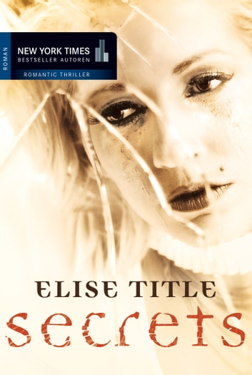 Secrets - Romantic Suspense ebook by Elise Title,Rosemary Badger