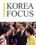 Korea Focus - July 2013 ebook by The Korea Foundation