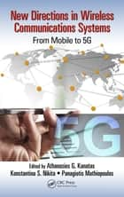 New Directions in Wireless Communications Systems - From Mobile to 5G ebook by Athanasios G. Kanatas, Panagiotis (Takis) Mathiopoulos, Konstantina S. Nikita