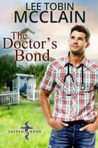 The Doctor's Bond (Christian Romance) - Sacred Bond Series Book 4 ebook by Lee Tobin McClain