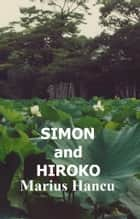 Simon and Hiroko ebook by Marius Hancu