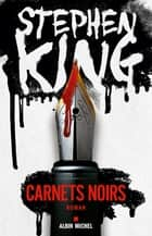 Carnets noirs ebook by Stephen King, Nadine Gassie, Océane Bies