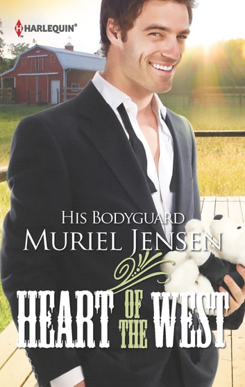 His Bodyguard (Mills & Boon M&B) (Heart of the West, Book 8) ebook by Muriel Jensen
