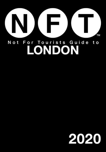 Not For Tourists Guide to London 2020 ebook by Not For Tourists