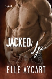 Jacked Up ebook by Elle Aycart