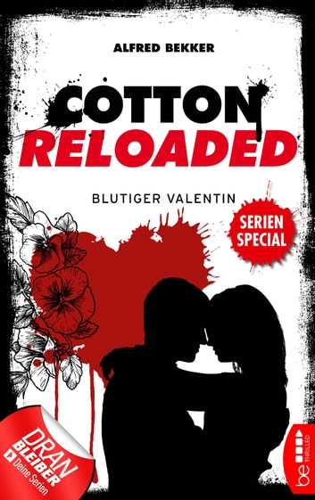 Cotton Reloaded: Blutiger Valentin - Serienspecial ebook by Alfred Bekker