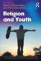 Religion and Youth ebook by Pink Dandelion, Sylvia Collins-Mayo