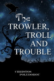 The Trowler, Troll and Trouble ebook by Christos Polydorou