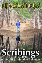 Scribings, Vol 5: Inversions ebook by Jamie Alan Belanger