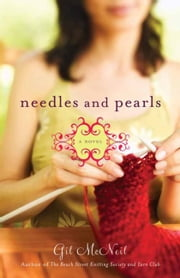 Needles and Pearls - A Novel ebook by Gil McNeil