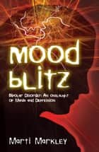 Mood Blitz ebook by Marti Markley,Bobbi Linkemer