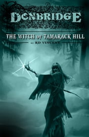 Donbridge: The Witch of Tamarack Hill ebook by RD Vincent