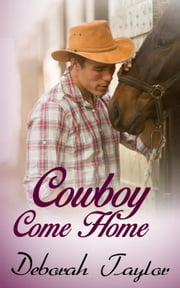 Cowboy Come Home - Cowboy Come Home, #1 ebook by Deborah Taylor