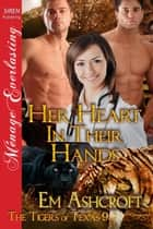Her Heart In Their Hands ebook by Em Ashcroft