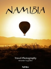 Namibia - Travel Photography ebook by Alexander Tsygankov